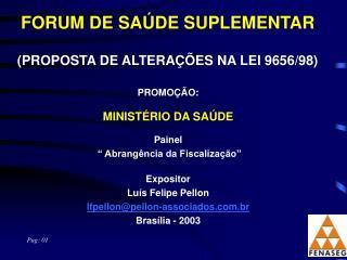 FORUM DE SAÚDE SUPLEMENTAR (PROPOSTA DE ALTERAÇÕES NA LEI 9656/98)