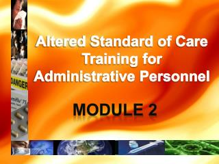 Altered Standard of Care Training for Administrative Personnel