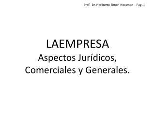 LAEMPRESA Aspectos Jurídicos, Comerciales y Generales.