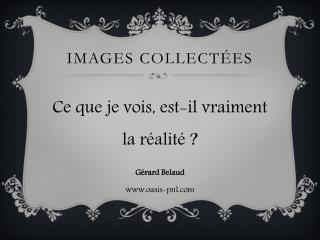 Images collect�es