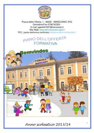 Piazza della Vittoria, 1 - 06055 - MARSCIANO (PG)  Centralino/Fax 0758742353 -