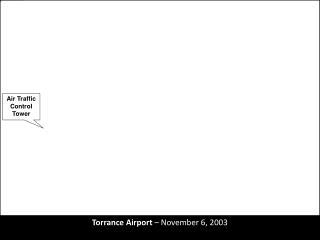Torrance Airport  – November 6, 2003