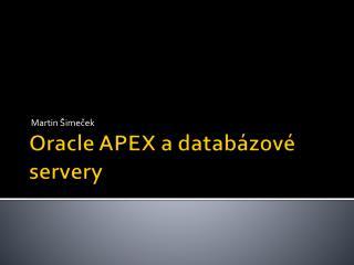 Oracle APEX a databázové servery