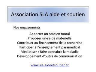 Association SLA aide et  soutien