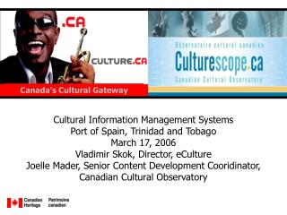 Cultural Information Management Systems  Port of Spain, Trinidad and Tobago March 17, 2006