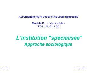 Accompagnement social et éducatif spécialisé Module D : « Vie sociale» 27/11/2013 17:35