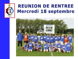 REUNION DE RENTREE Mercredi  18  septembre