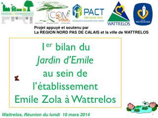 1 er  bilan du  Jardin d'Emile au sein de  l'établissement  Emile Zola à Wattrelos