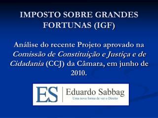À ÉPOCA DA CONSTITUINTE... Inciso incluído no Anteprojeto da  Subcomissão de Tributos :