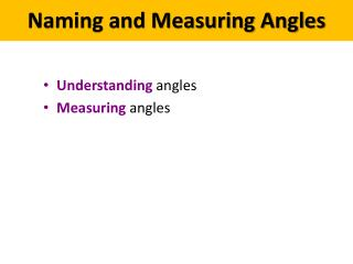 Understanding  angles M easuring  angles