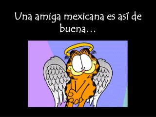 Una amiga mexicana es así de buena…