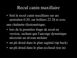 Recul canin maxillaire