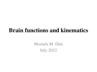Brain functions and kinematics
