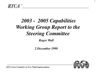 2003 -  2005 Capabilities  Working Group Report to the Steering Committee