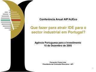 Conferência Anual AIP/AJEco Que fazer para atrair IDE para o sector industrial em Portugal?