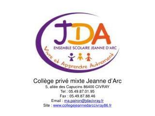Collège privé mixte Jeanne d ' Arc 5, allée des Capucins 86400 CIVRAY Tel: 05.49.87.01.95