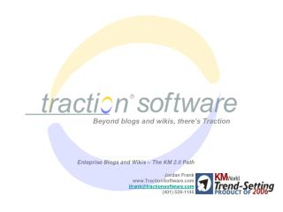 Enteprise Blogs and Wikis – The KM 2.0 Path Jordan Frank TractionSoftware