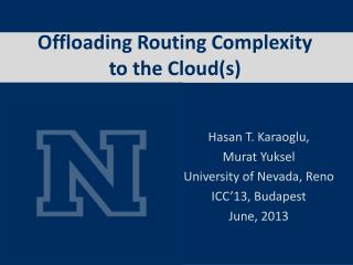 Offloading Routing Complexity to the Cloud(s)