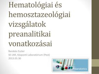 Hematológiai és  hemosztazeológiai  vizsgálatok  preanalitikai  vonatkozásai