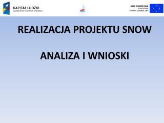 REALIZACJA PROJEKTU SNOW  ANALIZA I WNIOSKI