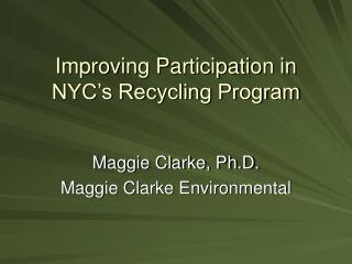 Improving Participation in NYC s Recycling Program