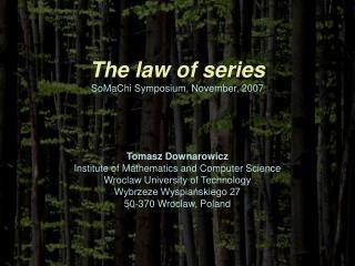 The law of series SoMaChi Symposium, November, 2007