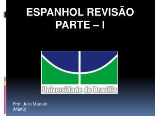 ESPANHOL revisão parte – i
