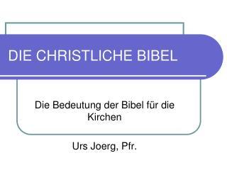 DIE  CHRISTLICHE BIBEL