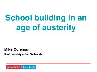 School building in an age of austerity