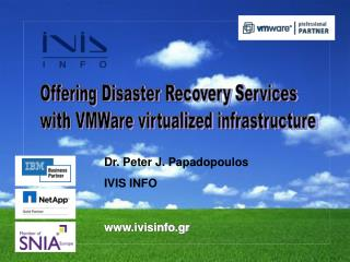 Offering Disaster Recovery Services with VMWare virtualized infrastructure
