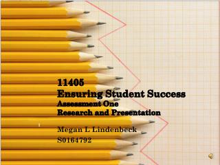 11405 Ensuring Student Success Assessment One Research and Presentation