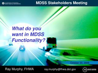 What do you want in MDSS Functionality?