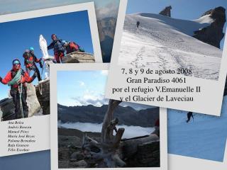 7, 8 y 9 de agosto 2008 Gran Paradiso 4061 por el refugio V.Emanuelle II y el Glacier de Laveciau