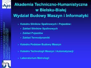 Akademia Techniczno-Humanistyczna  w Bielsku-Białej Wydział Budowy Maszyn i Informatyki