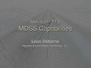 Meridian / PFS MDSS Capabilities