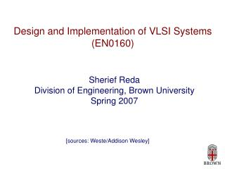 Design and Implementation of VLSI Systems EN0160