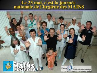 Le 23 mai, c'est la journée  nationale de l'hygiène des MAINS