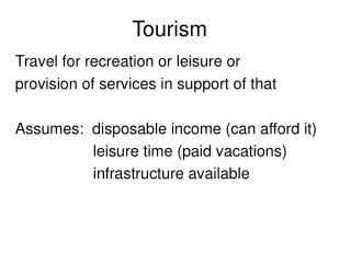 Tourism Travel for recreation or leisure or