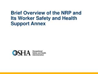 Brief Overview of the NRP and Its Worker Safety and Health Support Annex