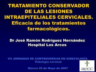 TRATAMIENTO CONSERVADOR DE LAS LESIONES INTRAEPITELIALES CERVICALES. Eficacia de los tratamientos