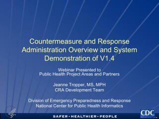 Countermeasure and Response Administration Overview and System Demonstration of V1.4