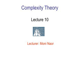 Complexity Theory Lecture 10