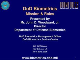 DoD Biometrics Mission & Roles