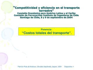 """Ponencia: """"Costos totales del transporte""""."""