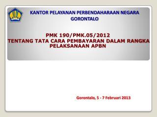 PMK 190/PMK.05/2012  TENTANG TATA CARA PEMBAYARAN DALAM RANGKA PELAKSANAAN APBN