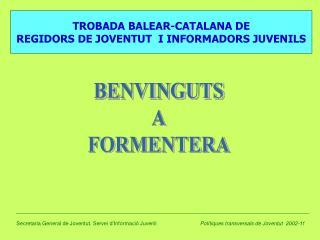 TROBADA BALEAR-CATALANA DE REGIDORS DE JOVENTUT  I INFORMADORS JUVENILS