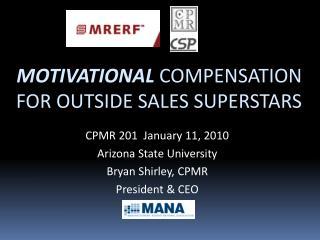MOTIVATIONAL COMPENSATION  FOR OUTSIDE SALES SUPERSTARS