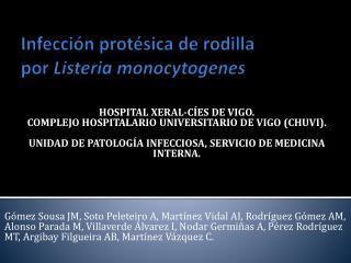 Infección protésica de rodilla por  Listeria  monocytogenes