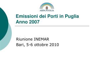 Emissioni dei Porti in Puglia  Anno 2007