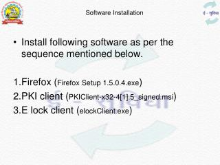 Install following software as per the sequence mentioned below.